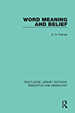 Word Meaning and Belief: Volume 14 (Routledge Library Editions: Semantics and Semiology)