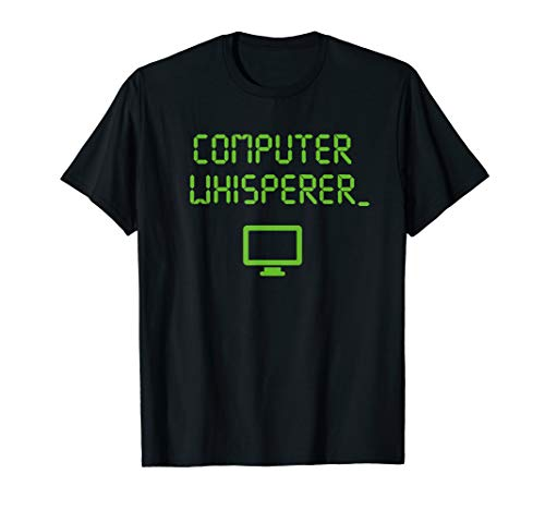 Computer Whisperer Shirt Tech Support Nerds Geeks Funny IT T-Shirt