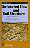 Saturated Flow and Soil Structure : A Review of the Subject and Laboratory Experiments on the Basic Relationship, Diestel, H., 0387557911