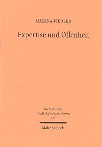 Expertise Und Offenheit (Die Einheit Der Gesellschaftswissenschaften) by Marina Fiedler (2004-04-30)