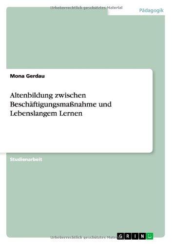 altenbildung-zwischen-beschaftigungsmassnahme-und-lebenslangem-lernen-german-edition