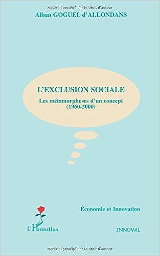 Livre gratuits en ligne L'exclusion sociale. Les métamorphoses d'un concept (1960-2000) pdf