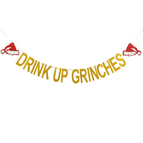Gold Glittery Drink Up Grinches Christmas Hat Banner- Christmas Party Holiday Decoration -