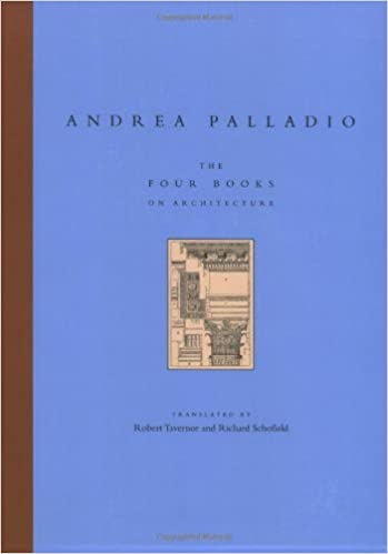The four books on architecture andrea palladio richard schofield the four books on architecture andrea palladio richard schofield robert tavernor 9780262661331 amazon books fandeluxe Image collections