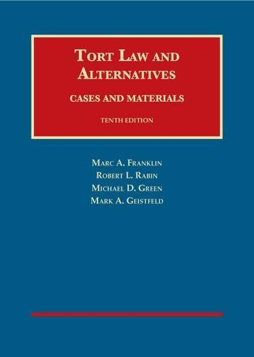 Tort Law and Alternatives: Cases and Materials (University Casebook Series)