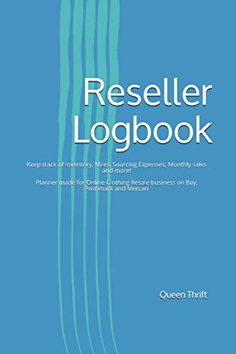 Reseller Logbook: Keep track of Inventory, Miles, Sourcing Expenses, Monthly sales and more! Planner made for Online Clothing Resale business on Bay, Poshmark and Mercari (Best Selling Items On Poshmark)