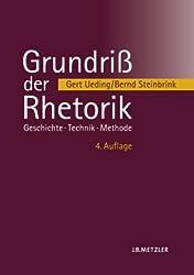 Grundriß der Rhetorik: Geschichte - Technik - Methode
