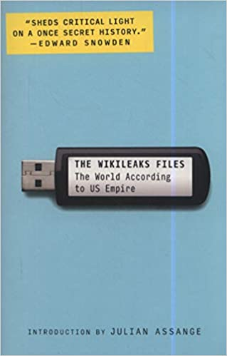 The Wikileaks Files: The World According to US Empire ...