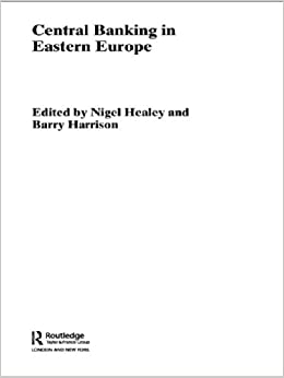 Central Banking in Eastern Europe (Routledge International Studies in Money and Banking)