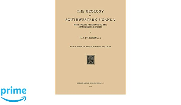 The Geology of Southwestern Uganda: With Special Reference to the Stanniferous Deposits
