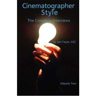 [ Cinematographer Style- The Complete Interviews, Vol. II [ CINEMATOGRAPHER STYLE- THE COMPLETE INTERVIEWS, VOL. II BY Fauer, Asc Jon ( Author ) Sep-01-2009[ CINEMATOGRAPHER STYLE- THE COMPLETE INTERVIEWS, VOL. II [ CINEMATOGRAPHER STYLE- THE COMPLETE INTERVIEWS, VOL. II BY FAUER, ASC JON ( AUTHOR ) SEP-01-2009 ] By Fauer, Asc Jon ( Author )Sep-01-2009 Paperback