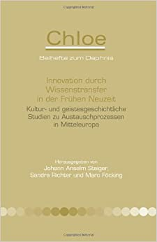Innovation Durch Wissenstransfer in Der Fru Hen Neuzeit. (Chloe)