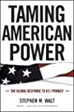 Taming American Power, Stephen M. Walt, 0393329194