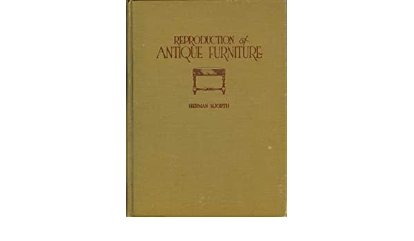 - Reproduction Of Antique Furniture: Herman Hjorth: Amazon.com: Books