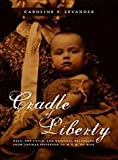 img - for Cradle of Liberty: Race, the Child, and National Belonging from Thomas Jefferson to W. E. B. Du Bois (New Americanists) book / textbook / text book