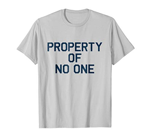 (Property Of No One T-Shirt - Tee)