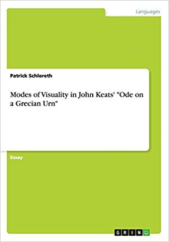 Modes Of Visuality In John Keats Ode On A Grecian Urn Patrick  Modes Of Visuality In John Keats Ode On A Grecian Urn