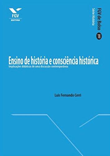 Ensino de história e consciência histórica: implicações didáticas de uma discussão contemporânea (FGV de Bolso)