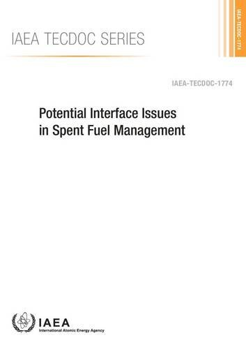 Fuel Management Interface - Potential Interface Issues In Spent Fuel Management: IAEA Tecdoc Series No. 1774
