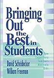 Bringing Out the Best in Students : How Legendary Teachers Motivate Kids, Scheidecker, David and Freeman, William, 080396756X