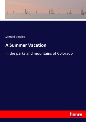 Download A Summer Vacation: in the parks and mountains of Colorado PDF