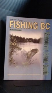 Fishing B. C.: Vancouver Island South: Over 100 of the Best Fishing Lakes in the Region