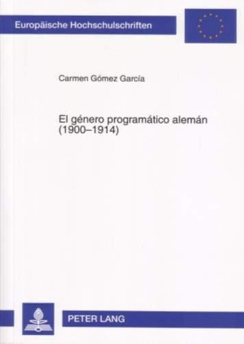 El género programático alemán (1900-1914) (Europaische Hochschulschriften: Reihe 1, Deutsche Sprache Un) por Gómez García, Carmen