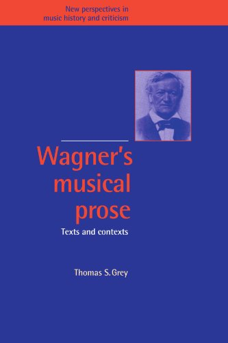 Wagner's Musical Prose: Texts and Contexts (New Perspectives in Music History and Criticism)