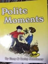 Polite Moments (Volumes 1-5): Gary & Cathy Maldaner: 9780976410805: Amazon.com: Books