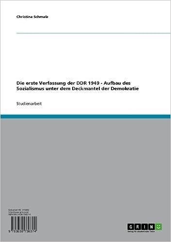 Kostenloser ebook pdf download Die erste Verfassung der DDR 1949 - Aufbau des Sozialismus unter dem Deckmantel der Demokratie (German Edition) by Christina Schmalz in German PDF DJVU