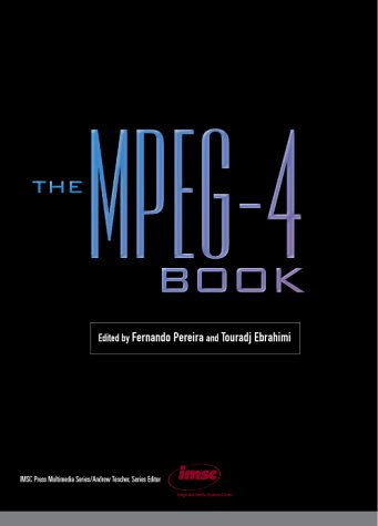 The MPEG-4 Book (Mpeg4 Compression)