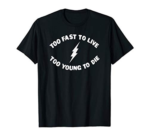 Too Fast To Live Too Young To Die White Bolt T-Shirt