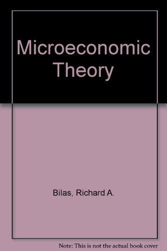 Microeconomic Theory, by Richard A. Bilas