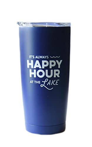 Lake Tumbler - 20 oz Stainless Steel Insulated Tumbler with Clear Lid -It's Always Happy Hour at the - Mug Lake