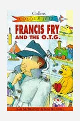 Francis Fry and the O.T.G. (Colour Jets) Paperback