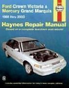 Ford Crown Victoria and Mercury Grand Marquis, 1988-2000 (Haynes (Mercury Marquis Owners Manual)