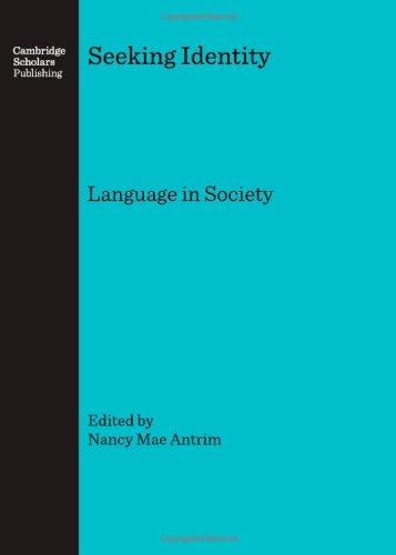 Seeking Identity: Language in Society