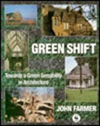 Greenshift: Towards a Green Sensibility in Architecture by John Farmer (1996-02-07)