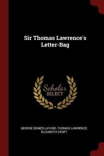 Download Sir Thomas Lawrence's Letter-Bag pdf