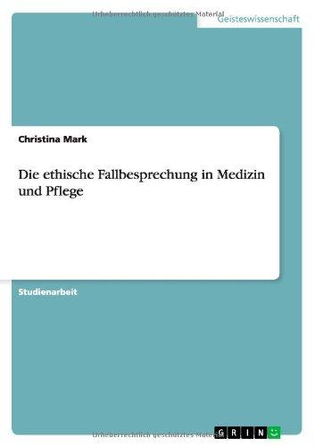 Die ethische Fallbesprechung in Medizin und Pflege