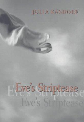 Eve's Striptease (Pitt Poetry Series)