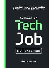 Consiga um Tech Job no Exterior: De Brasília para o Vale do Silício. O passo a passo de quem chegou lá.