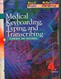 img - for Medical Keyboarding, Typing, And Transcribing(PAPERBACK) book / textbook / text book