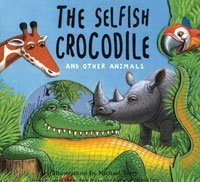 The Selfish Crocodile and Other Animals by Bloomsbury Publishing PLC