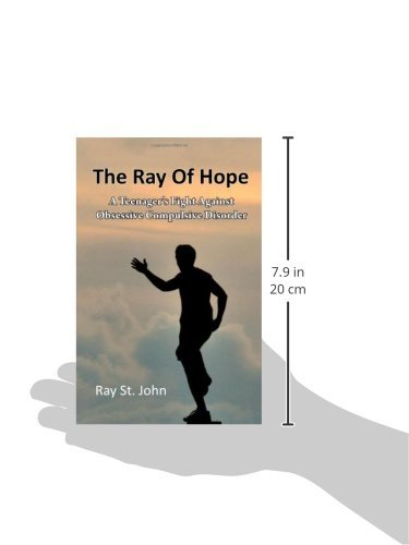 The Ray of Hope:  A Teenagers Fight Against Obsessive Compulsive Disorder