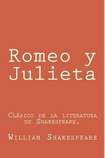 Romeo y Julieta: en espanol Spanish Edition: Clásico de la literatura de Shakespeare,