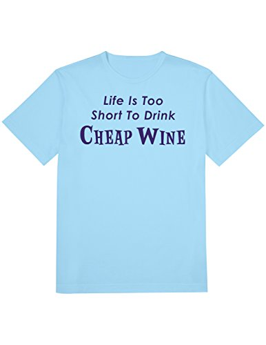CloseoutZone Life Is Too Short To Drink Cheap Wine Lovers T-Shirt, Funwear - Drink Cheap Wine