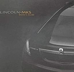 2013 lincoln mks owner manual ford lincoln automotive amazon com rh amazon com 2013 lincoln mkz owner's manual pdf 2013 lincoln mkz owners manual