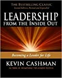 Leadership from the Inside Out: Becoming a Leader for Life 2nd (second) edition Text Only