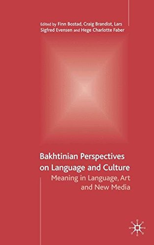 Bakhtinian Perspectives on Language and Culture: Meaning in Language, Art and New Media